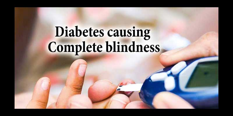 Diabetes causing complete blindness – Beware