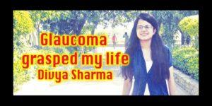 Glaucoma grasped my life – Divya Sharma