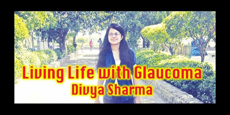 Living Life with Glaucoma – Divya Sharma