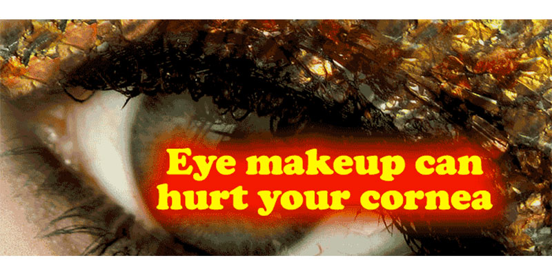 Eye makeup can hurt your cornea